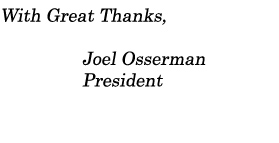 With Great Thanks, Joel Osserman, President